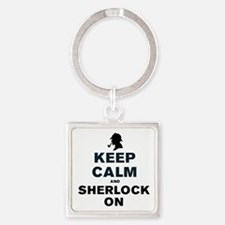 KEEP CALM AND SHERLOCK ON Square Keychain