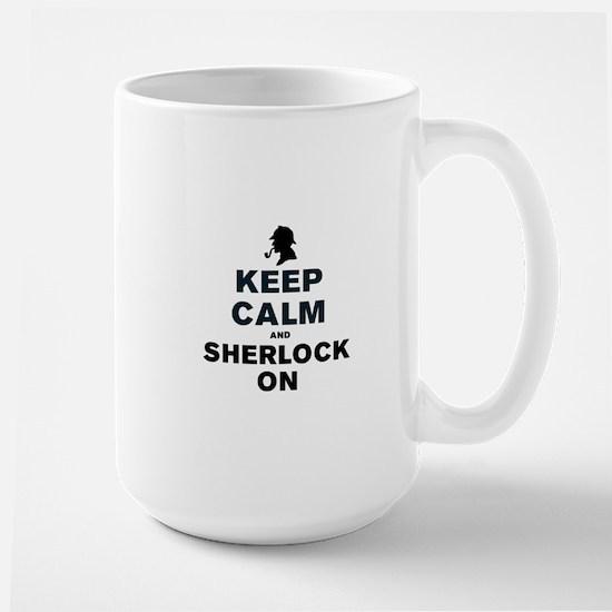 KEEP CALM AND SHERLOCK ON Large Mug