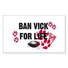 BAN VICK FOR LIFE Rectangle Decal