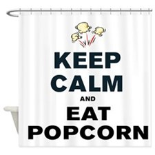 KEEP CALM AND EAT POPCORN Shower Curtain