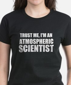 Trust Me, I'm An Atmospheric Scientist T-Shirt