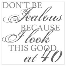 Look Good 40th Birthday  Poster
