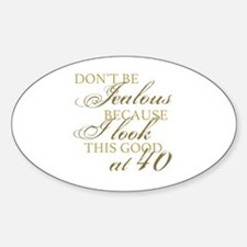 Look Good 40th Birthday  Decal