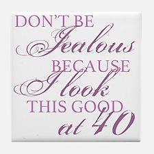 Look Good 40th Birthday  Tile Coaster