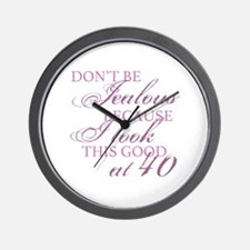 Look Good 40th Birthday  Wall Clock