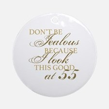 Look Good 55th Birthday  Round Ornament
