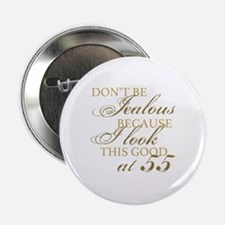 "Look Good 55th Birthday  2.25"" Button"