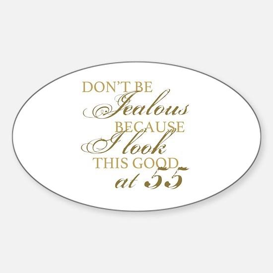 Look Good 55th Birthday  Sticker (Oval)