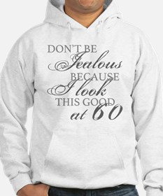 Look Good 60th Birthday  Jumper Hoody