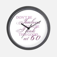 Look Good 60th Birthday  Wall Clock