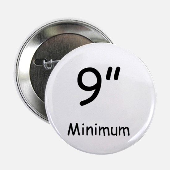 "9"" Minimum Button"