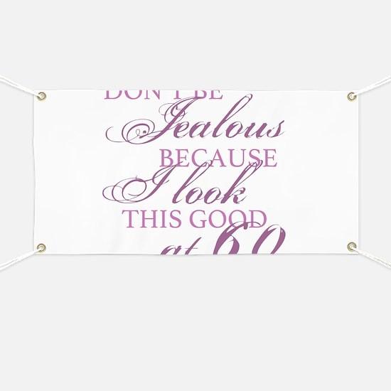 Look Good 60th Birthday Banner