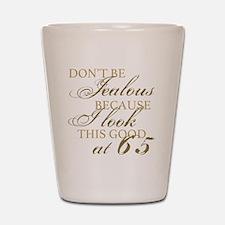 Look Good 65th Birthday  Shot Glass