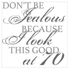 Look Good 70th Birthday Poster