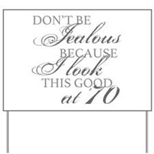 Look Good 70th Birthday Yard Sign
