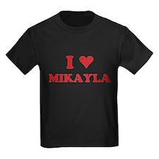 I LOVE MIKAYLA T