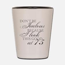 Look Good 75th Birthday  Shot Glass