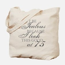 Look Good 75th Birthday  Tote Bag