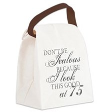 Look Good 75th Birthday  Canvas Lunch Bag