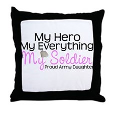 Army Daughter My Everything Throw Pillow