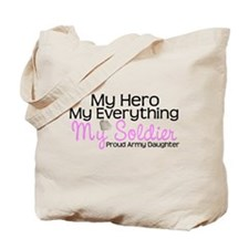 Army Daughter My Everything Tote Bag