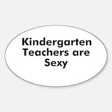 Kindergarten Teachers are Sex Oval Decal