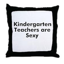 Kindergarten Teachers are Sex Throw Pillow