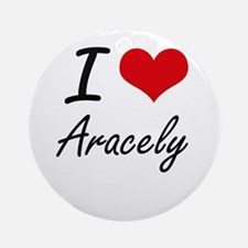 I Love Aracely artistic design Round Ornament