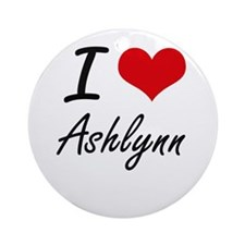 I Love Ashlynn artistic design Round Ornament