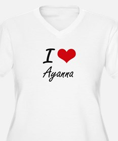 I Love Ayanna artistic design Plus Size T-Shirt