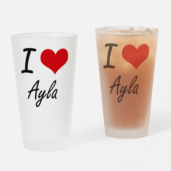 I Love Ayla artistic design Drinking Glass