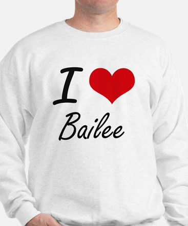 I Love Bailee artistic design Sweater