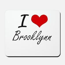 I Love Brooklynn artistic design Mousepad