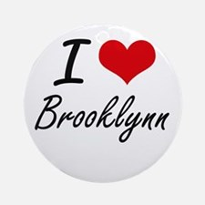 I Love Brooklynn artistic design Round Ornament