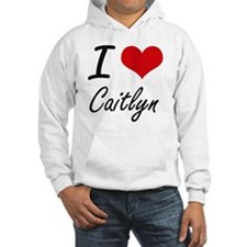 I Love Caitlyn artistic design Jumper Hoody