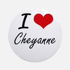 I Love Cheyanne artistic design Round Ornament