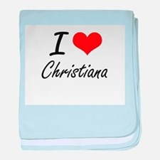 I Love Christiana artistic design baby blanket