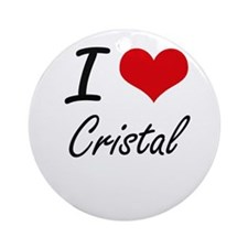 I Love Cristal artistic design Round Ornament