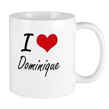 I Love Dominique artistic design Mugs