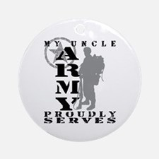 Uncle Proudly Serves 2 - ARMY  Ornament (Round)