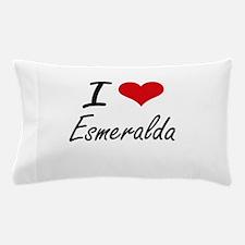 I Love Esmeralda artistic design Pillow Case