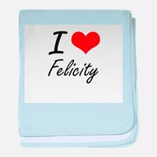 I Love Felicity artistic design baby blanket