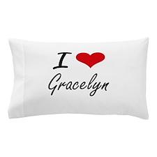 I Love Gracelyn artistic design Pillow Case