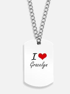 I Love Gracelyn artistic design Dog Tags