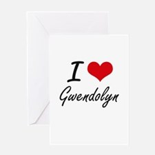 I Love Gwendolyn artistic design Greeting Cards