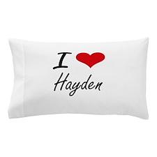 I Love Hayden artistic design Pillow Case