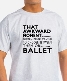 Ballet Dance Awkward Designs T-Shirt