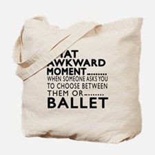 Ballet Dance Awkward Designs Tote Bag