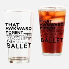 Ballet Dance Awkward Designs Drinking Glass