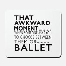 Ballet Dance Awkward Designs Mousepad